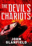 The Devil's Chariots: The origins and secret battles of tanks in the First World War