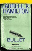 Bullet: An Anita Blake, Vampire Hunter Novel