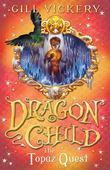 The Topaz Quest: Dragonchild Book 3