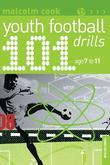 101 Youth Football Drills: Age 7 to 11