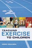 Teaching Exercise to Children: A Complete Guide to Theory and Practice