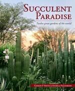Succulent Paradise - Twelve great gardens of the world