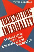 Transmitting Inequality: Wealth and the American Family