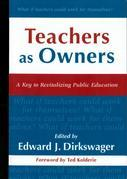 Teachers as Owners: A Key to Revitalizing Public Education
