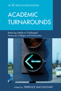 Academic Turnarounds: Restoring Vitality to Challenged American Colleges/Universities