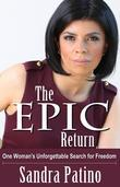The Epic Return: One Woman's Unforgettable Search for Freedom