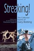 Streaking! : The Collected Poems of Gary Botting