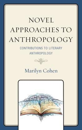 Novel Approaches to Anthropology: Contributions to Literary Anthropology