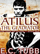 Atilus the Gladiator: The Atilus Saga, Book Two