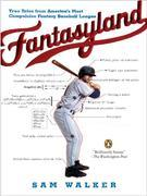 Fantasyland: A Sportswriter's Obsessive Bid to Win the World's Most Ruthless Fantasy Baseball