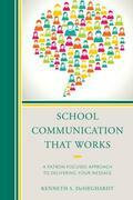 School Communication that Works: A Patron-focused Approach to Delivering Your Message