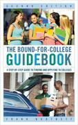 The Bound-for-College Guidebook: A Step-by-Step Guide to Finding and Applying to Colleges