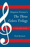 Zbigniew Preisner's Three Colors Trilogy: Blue, White, Red: A Film Score Guide