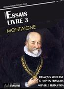 Essais – Livre III (Français moderne et moyen Français comparés)