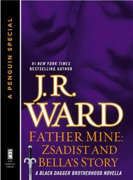Father Mine: Zsadist and Bella's Story: A Black Dagger Brotherhood Novella