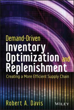 Demand-Driven Inventory Optimization and Replenishment: Creating a More Efficient Supply Chain