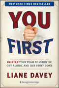 You First: Inspire Your Team to Grow Up, Get Along, and Get Stuff Done