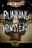 Running with Monsters: A Memoir