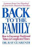 Back to the Family: How to Encourage Traditional Values in Complicated Times