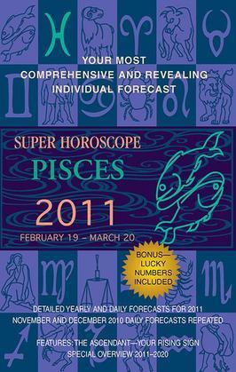 Pisces (Super Horoscopes 2011)