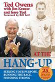 At the Hang-Up: Seeking Your Purpose, Running the Race, Finishing Strong