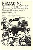 Remaking the Classics: Literature, Genre and Media in Britain 1800-2000