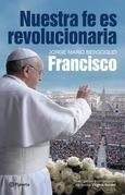Nuestra fe es revolucionaria