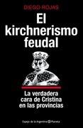 El kirchnerismo feudal