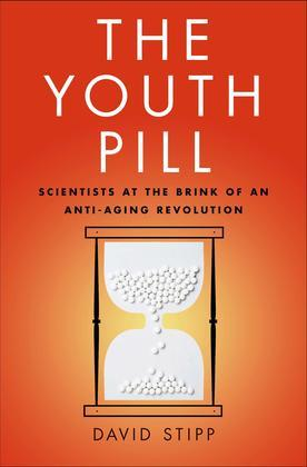 The Youth Pill: Scientists at the Brink of an Anti-Aging Revolution