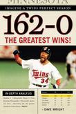 162-0: Imagine a Twins Perfect Season: The Greatest Wins!