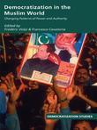 Democratization in the Muslim World: Changing Patterns of Authority and Power
