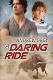 Andrew Grey - A Daring Ride