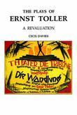 The Plays of Ernst Toller: A Revaluation