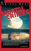Mortal Crimes: The Greatest Theft in History: The Soviet Penetration of the Manhattan Project