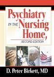 Psychiatry in the Nursing Home, Second Edition