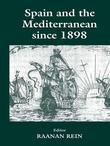 Spain and the Mediterranean Since 1898