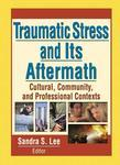 Traumatic Stress and Its Aftermath: Cultural, Community, and Professional Contexts