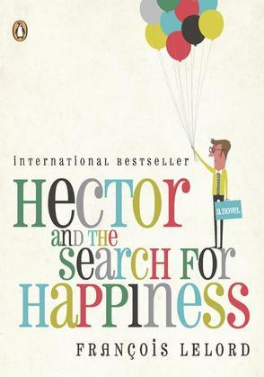 Hector and the Search for Happiness: A Novel (Movie Tie-In)