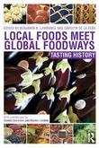 Local Foods Meet Global Foodways: Tasting History