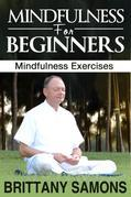 Mindfulness For Beginners: Mindfulness Exercises