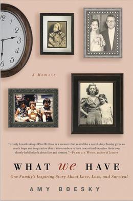 What We Have: A Memoir