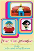 Prime Time Animation: Television Animation and American Culture
