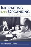 Interacting and Organizing: Analyses of a Management Meeting