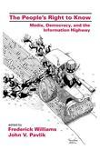 The People's Right to Know: Media, Democracy, and the Information Highway