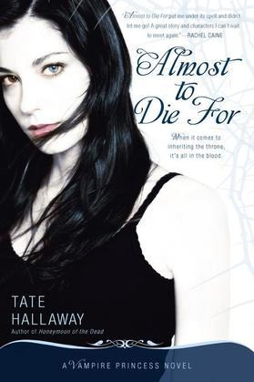 Almost to Die For: A Vampire Princess Novel
