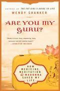 Are You My Guru?: How Medicine, Meditation & Madonna Saved My Life