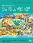 The Politics of Biofuels, Land and Agrarian Change