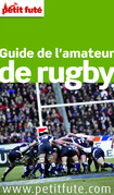 Guide de l'amateur de rugby 2014 Petit Futé (avec photos et avis des lecteurs)
