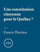 Une constitution citoyenne pour le Québec?
