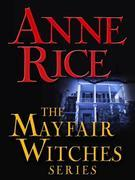 The Mayfair Witches Series 3-Book Bundle: Witching Hour, Lasher, Taltos